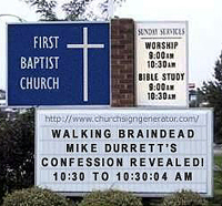 Church sign reveals ''WALKING BRAINDEAD MIKE DURRETT'S CONFESSION REVEALED, 10:30 TO 10:30:04''