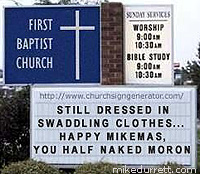Photo: Church Sign says, ''STILL WRAPPED IN SWADDLING CLOTHES... HAPPY MIKEMAS, YOU HALF NAKED MORON''