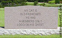 Tombstone inscribed: ''My cat is old-fashioned. He has a Members Only logo on his chest.''