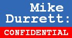 Mike Durrett: CONFIDENTIAL ... Exciting, isn